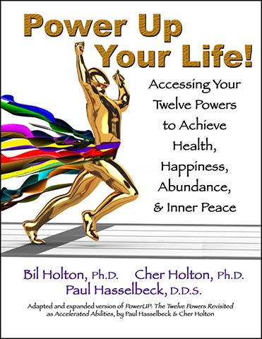 Power Up Your Life! Accessing Your Twelve Powers to Achieve Health, Happiness, Abundance, & Inner Peace Image