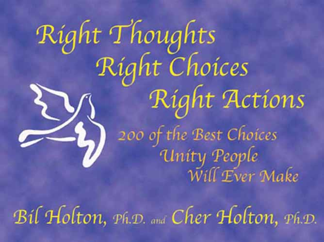 Right Thoughts, Right Choices, Right Actions: 200 of the Best Choices Unity People Will Ever Make - Print Soft cover Image